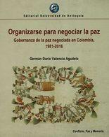 Organizarse para negociar la paz. Gobernanza de la paz negociada en Colombia, 1981-2016