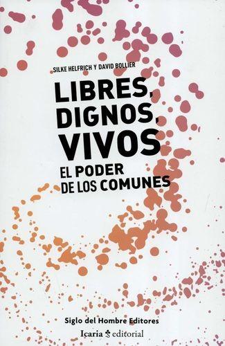 Libres, dignos, vivos. El poder de los comunes | comprar en libreriasiglo.com