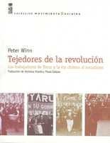 Tejedores de la revolución. Los trabajadores de Yarur y la vía chilena al socialismo