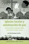 Iglesias locales y construcción de paz. Los casos de Barrancabermeja, Quibdó, San Vicente del Caguán y Tumaco | comprar en libreriasiglo.com