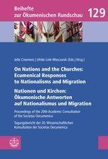 On Nations and the Churches: Ecumenical Responses to Nationalisms and Migration / Nationen und Kirchen: Ökumenische Antworten auf Nationalismus und Migration