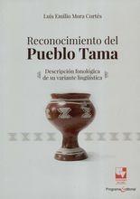 Reconocimiento del Pueblo Tama. Descripción fonológica de su variante lingüística