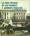 La Vida privada de los parques y jardines públicos. Bogotá 1886-1938 + Guía para recorrer los parques y jardines públicos de Bogotá | comprar en libreriasiglo.com