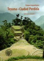 Parque arqueológico Teyuna - Ciudad perdida guia para visitantes I