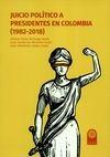 Juicio político a presidentes en Colombia (1982-2018) | comprar en libreriasiglo.com