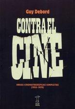 Contra el cine. Obras cinematográficas completas (1952-1978)