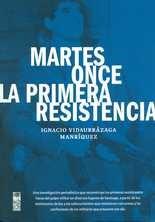 Martes once. La primera resistencia