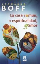 La casa común, la espiritualidad, el amor