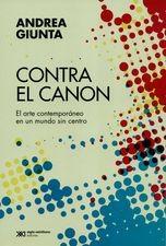 Contra el canon. El arte contemporáneo en un mundo sin centro