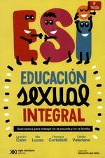 Educación sexual integral. Guía básica para trabajar en la escuela y en la familia