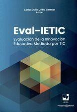 Eval-IETIC. Evaluación de la innovación Educativa Mediada por TIC