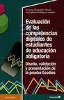 Evaluación de las competencias digitales de estudiantes de educación obligatoria. Diseño, validación y presentación de la prueba Ecodies   comprar en libreriasiglo.com