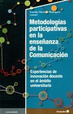 Metodologías participativas en la enseñanza de la comunicación. Experiencias de innovación docente en el ámbito universitario