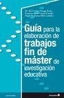 Guía para la elaboración de trabajos fin de máster de investigación educativa