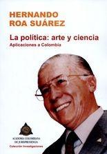 Política: arte y ciencia. Aplicaciones a Colombia, La
