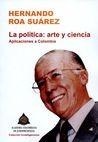La Política: arte y ciencia. Aplicaciones a Colombia | comprar en libreriasiglo.com