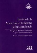 Rev. Academia colombiana de Jurisprudencia No.372. El papel del Derecho y la democracia para la superación de la crisis