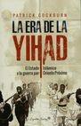 Era de la Yihad. El Estado Islámico y la guerra por Oriente Medio   comprar en libreriasiglo.com