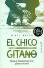 El Chico gitano. Mi vida en el mundo secreto de los gitanos romanies | comprar en libreriasiglo.com