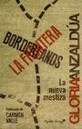 Borderlands la frontera. La nueva mestiza | comprar en libreriasiglo.com