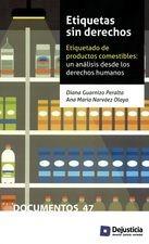 Etiquetas sin derechos. Etiquetado de productos comestibles: un análisis desde los derechos humanos