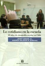 Lo cotidiano en la escuela. 40 Años de etnografía escolar en Chile