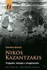 Nikos Kazantzakis. Tragedia, teúrgia e imaginación