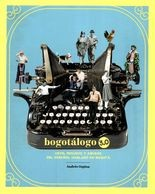 Bogotálogo 3.0. Usos, desusos y abusos del español hablado en Bogotá. (Incluye Bogoráculo)