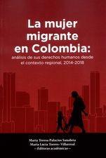 Mujer migrante en Colombia: análisis de sus derechos humanos desde el contexto regional, 2014-2018, La