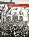 Tragedia andina. La lucha en la guerra del Pacífico, 1879-1884 | comprar en libreriasiglo.com