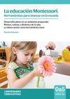 Educacion Montessori. Herramientas para innovar en la escuela, La