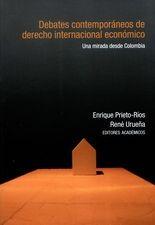 Debates contemporáneos de derecho internacional económico. Una mirada desde Colombia
