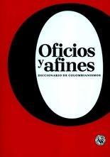 Oficios y afines. Diccionario de colombianismos