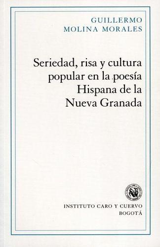 Seriedad, risa y cultura popular en la poesía Hispana de la Nueva Granada | comprar en libreriasiglo.com