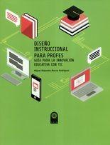 Diseño instruccional para profes. Guía para la innovación educativa con TIC