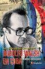 Rodolfo Walsh en Cuba