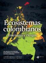 Ecosistemas colombianos. Amenazas y riesgos