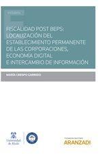 Fiscalidad post BEPS: localización del establecimiento permanente de las corporaciones, economía digital e intercambio de información