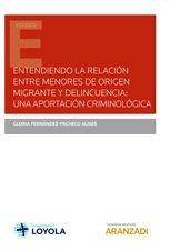 Entendiendo la relación entre menores de origen migrante y delincuencia: una aportación criminológica