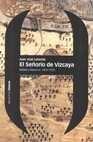 El Señorío de Vizcaya. Nobles y fueros (c.1452-1727)   comprar en libreriasiglo.com