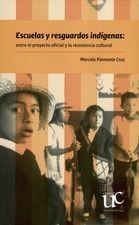 Escuelas y resguardos indígenas: entre el proyecto oficial y la resistencia cultural