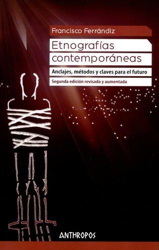 Etnografías contemporáneas. Anclajes, métodos y claves para el futuro   comprar en libreriasiglo.com