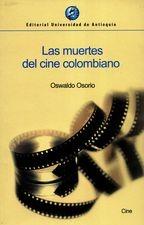 Muertes del cine colombiano, Las
