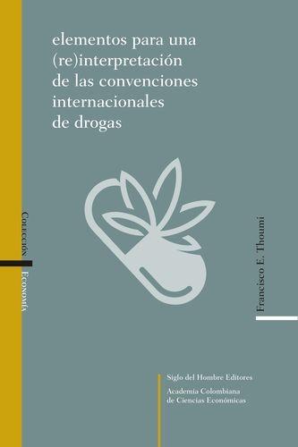 Elementos para una (re)interpretación de las convenciones internacionales de drogas | comprar en libreriasiglo.com