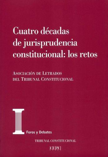 Cuatro décadas de jurisprudencia constitucional: los retos | comprar en libreriasiglo.com
