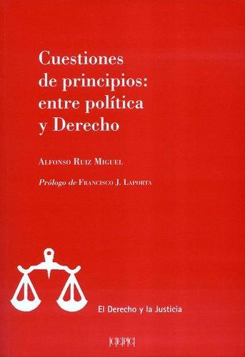 Cuestiones de principios: entre política y Derecho | comprar en libreriasiglo.com