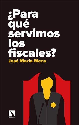 ¿Para qué servimos los fiscales? | comprar en libreriasiglo.com