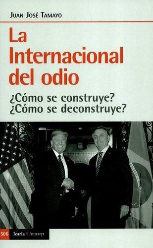 La Internacional del odio. ¿Cómo se construye? ¿Cómo se deconstruye? | comprar en libreriasiglo.com