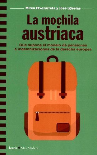 La Mochila austriaca. Qué supone el modelo de pensiones e indeminizaciones de la derecha europea | comprar en libreriasiglo.com
