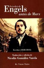 Friedrich Engels antes de Marx. Escritos (1838-1843)